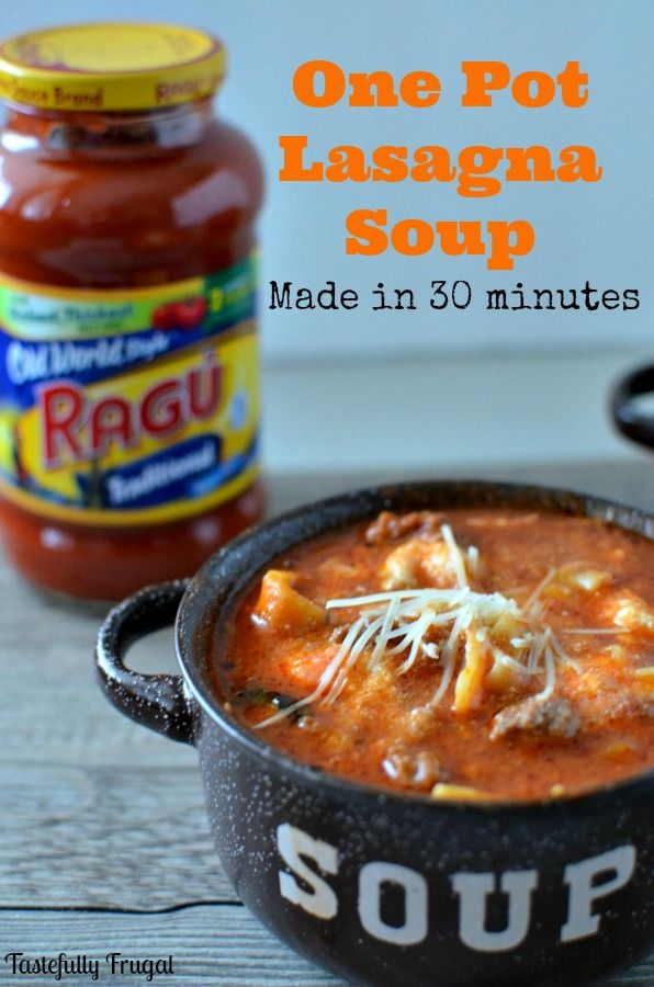 30 Minute One Pot Lasagna Soup Tastefully Frugal Recipe Lasagna Soup Recipe Lasagna Soup Recipes