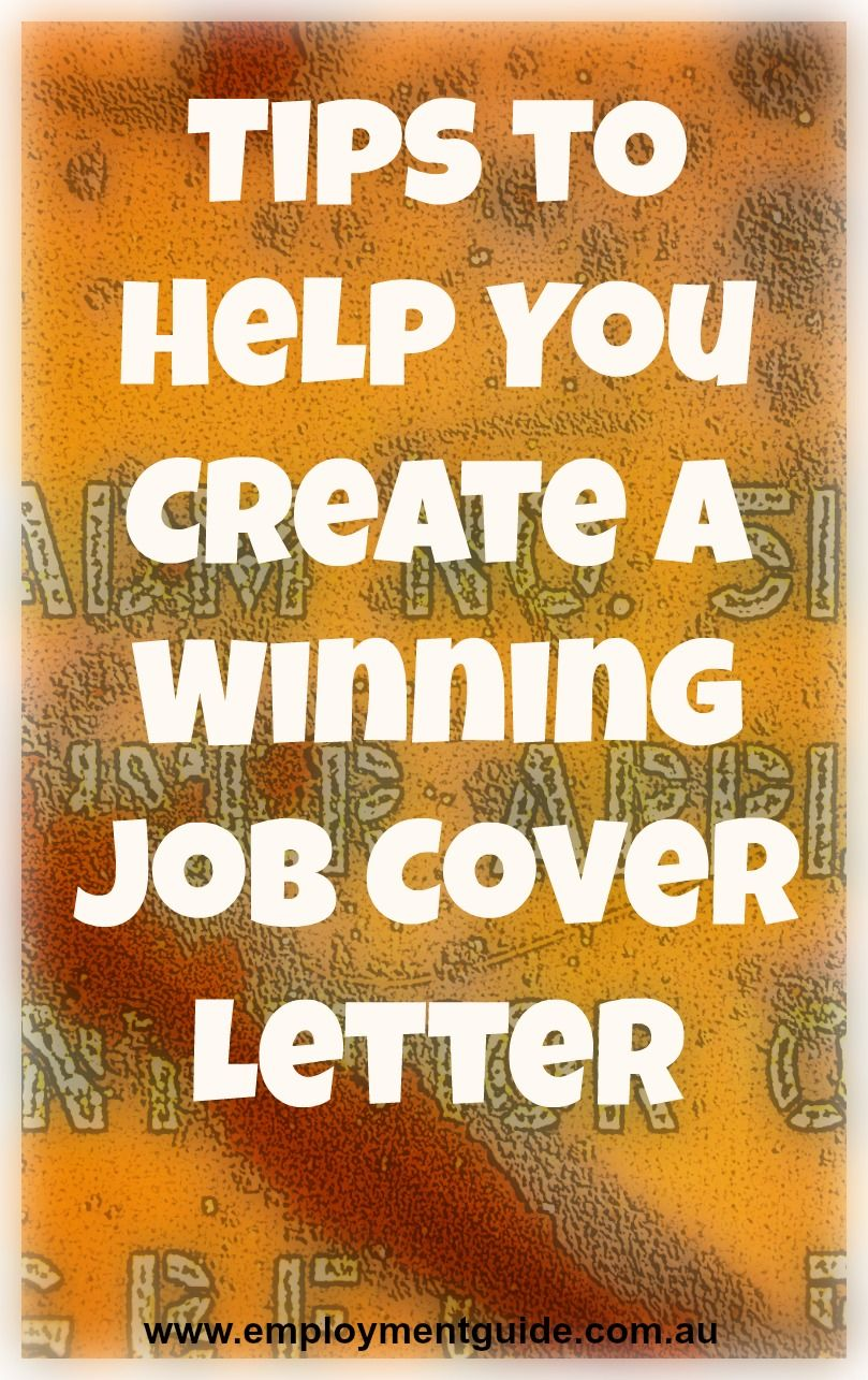 Tips To Help You Create A Winning Cover Letter Job Tips Job