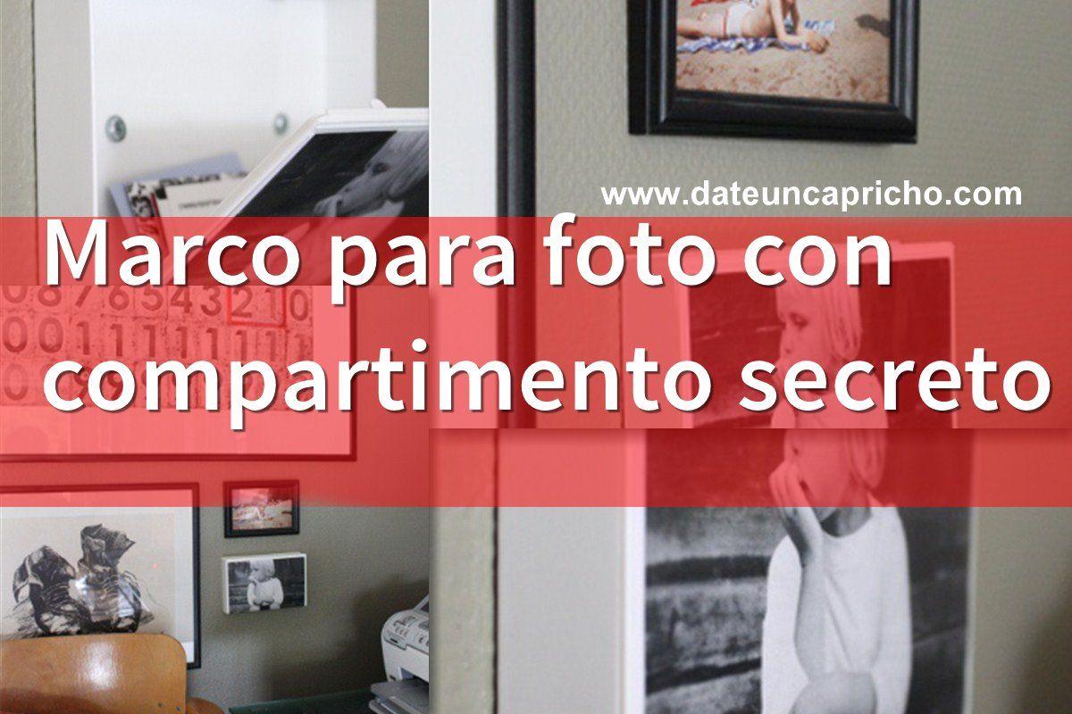Marco para foto con compartimento secreto | DIY & Recycling | Pinterest