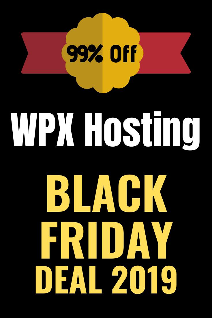 Wpx Hosting Black Friday 2019 Deal 99 Off In 2020 Black Friday Black Friday Promo Black Friday Deals