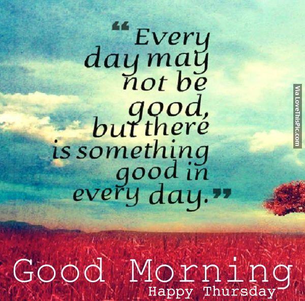 Good Morning Happy Thursday | Good Morning, Happy Thursday ...