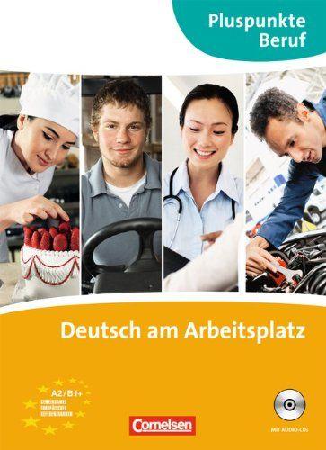 Pluspunkte Beruf: A2-B1+ - Deutsch am Arbeitsplatz: Kurs- und Übungsbuch mit Audio-CDs: Amazon.de: Joachim Becker, Matthias Merkelbach: Bücher