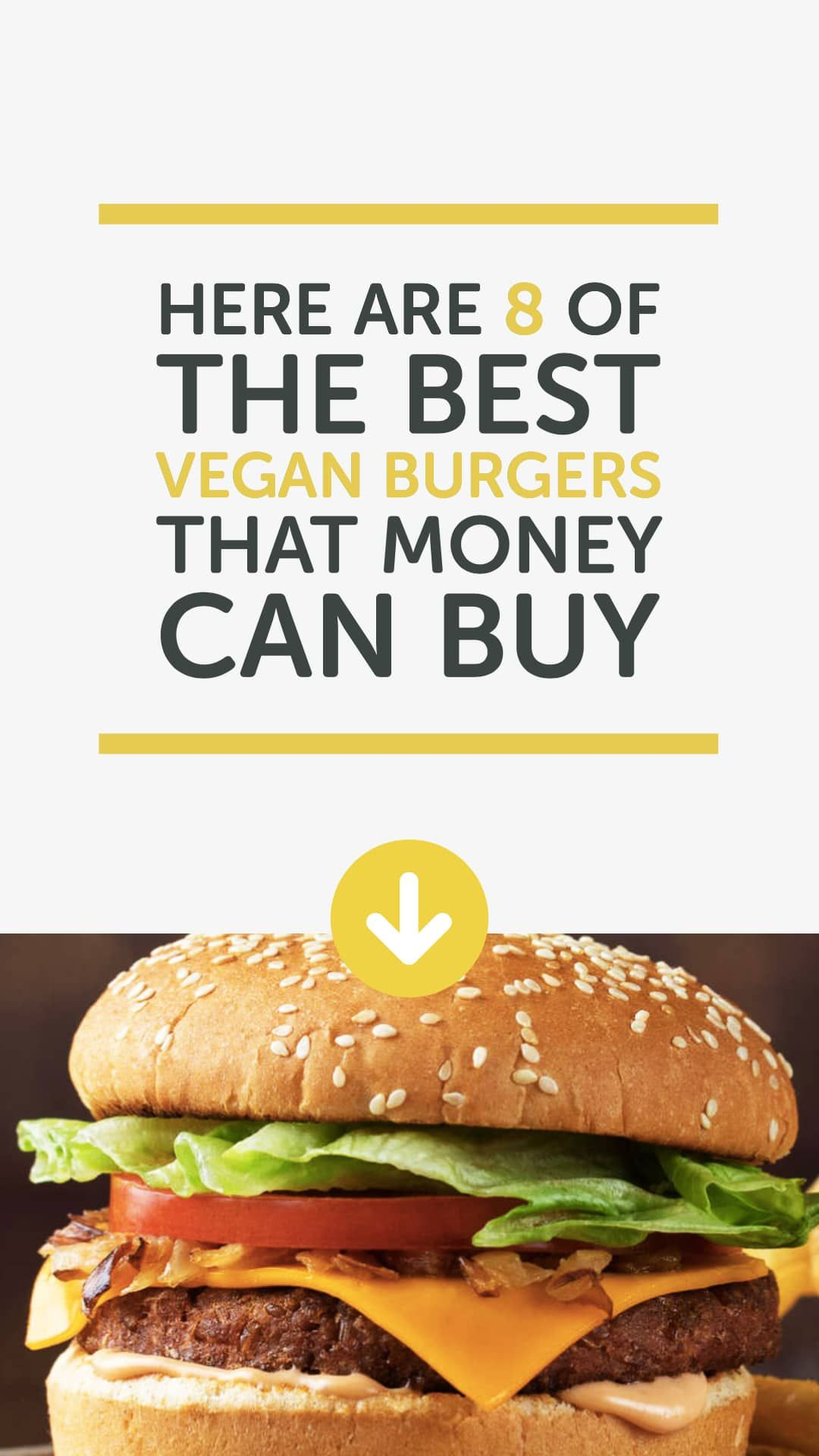 Here Are 8 Of The Best Vegan Burgers That Money Can Buy Vegan Burgers Beyond Meat Burger Best Veggie Burger