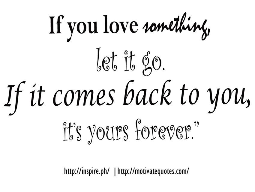 Let Her Go Moving On Quotes Inspirational Quotes About Love Quotes About Moving On Let It Be