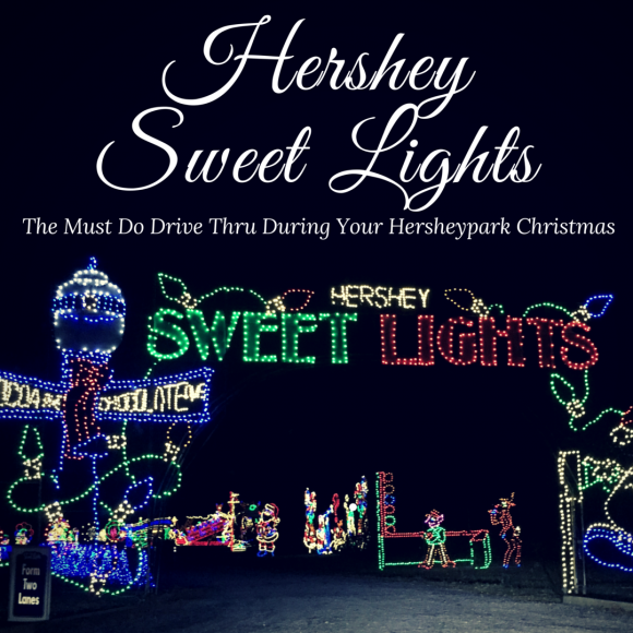 Hershey Sweet Lights The Must Do Drive Thru During Your