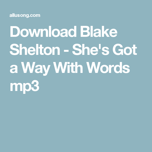 Download Blake Shelton - She's Got a Way With Words mp3 | MP3 Music