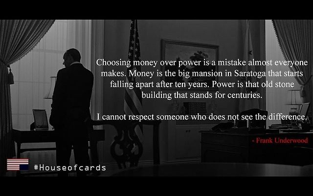 Power Over Money Frank Underwood House Of Cards Best Quotes