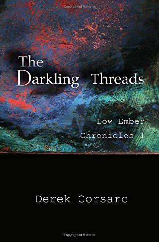 The Darkling Threads (Low-Ember Chronicles) (Volume 1) by... https://www.amazon.com/dp/0999687700/ref=cm_sw_r_pi_dp_U_x_eqxuAb7MVJT91