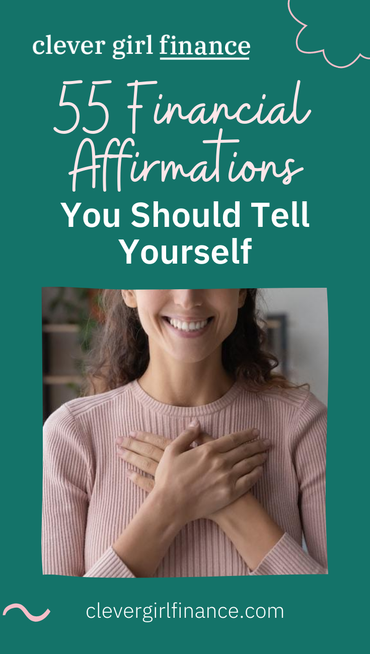 55 Financial Affirmations You Should Tell Yourself Clever Girl Finance Financial Affirmations Personal Finance Bloggers
