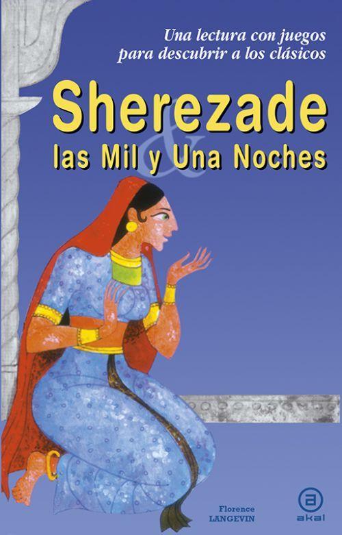 Sherezade Y Las Mil Y Una Noches Florence Langevin Las Mil Y Una Noches Sherezade Geografia E Historia