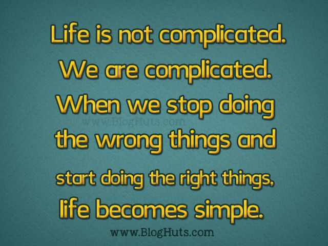 Life Is Not Complicated Life Quotes Encouragement Quotes Life Is Complicated Quotes Life Quotes