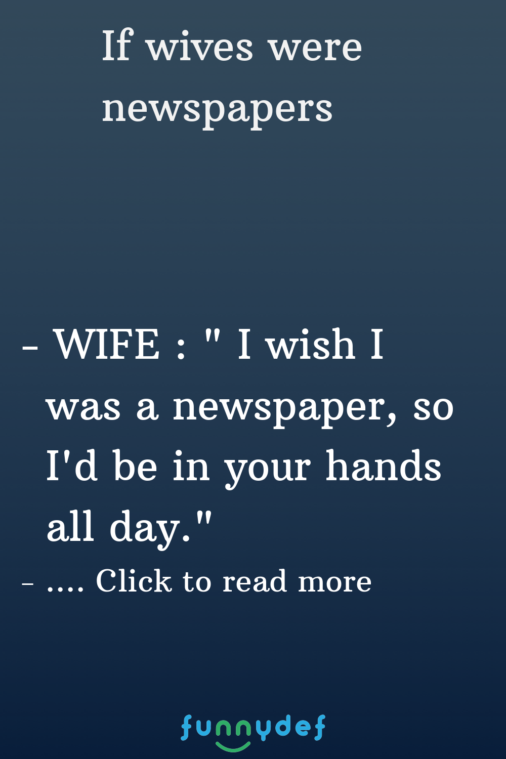 If Wives were Newspapers in 2020 English jokes, Funny