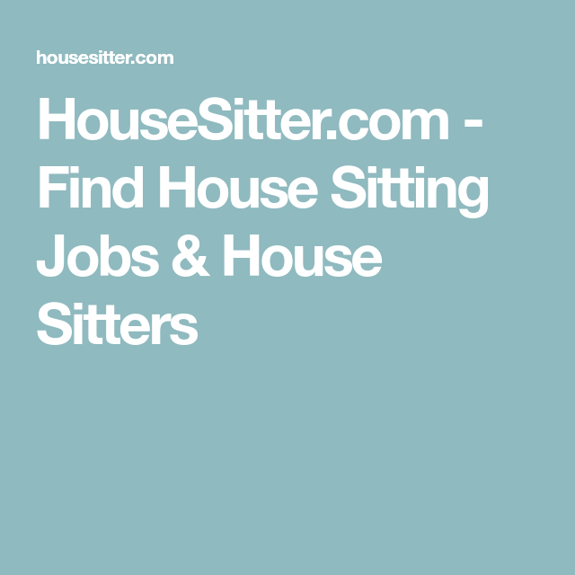 Find House Sitting Jobs & House Sitters