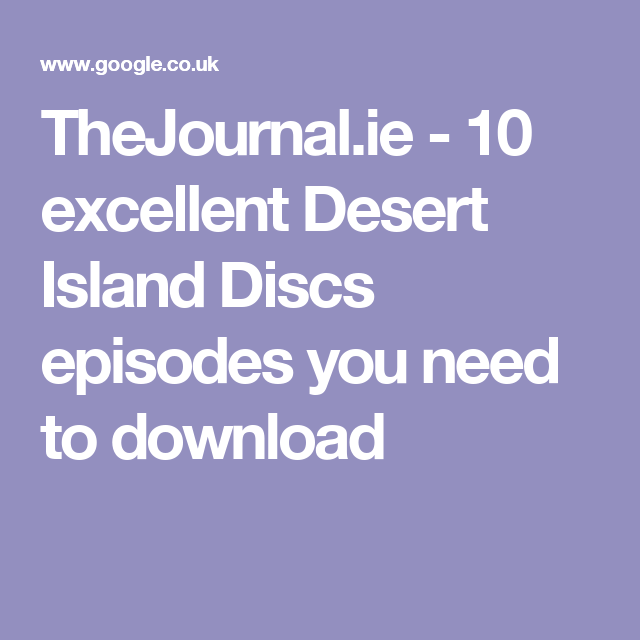 TheJournal.ie - 10 excellent Desert Island Discs episodes you need to download