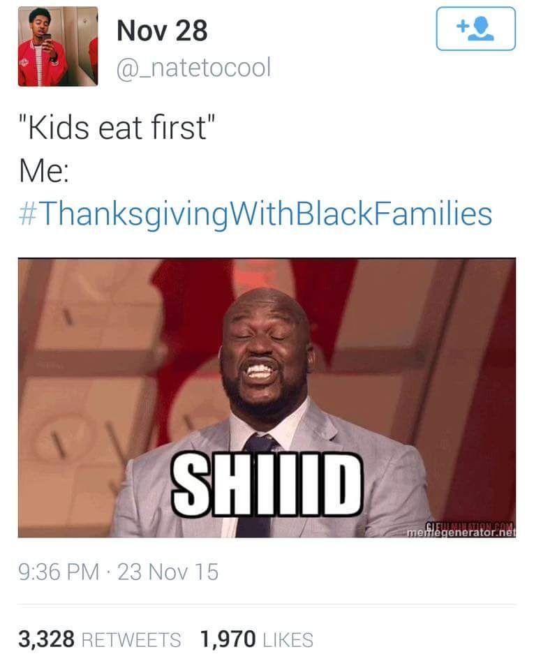 e85a9c5deea1c0ab09d2d5b8c1433793 black twitter dump for thanksgiving twitter, thanksgiving and,Thanksgiving With Hispanic Families Memes
