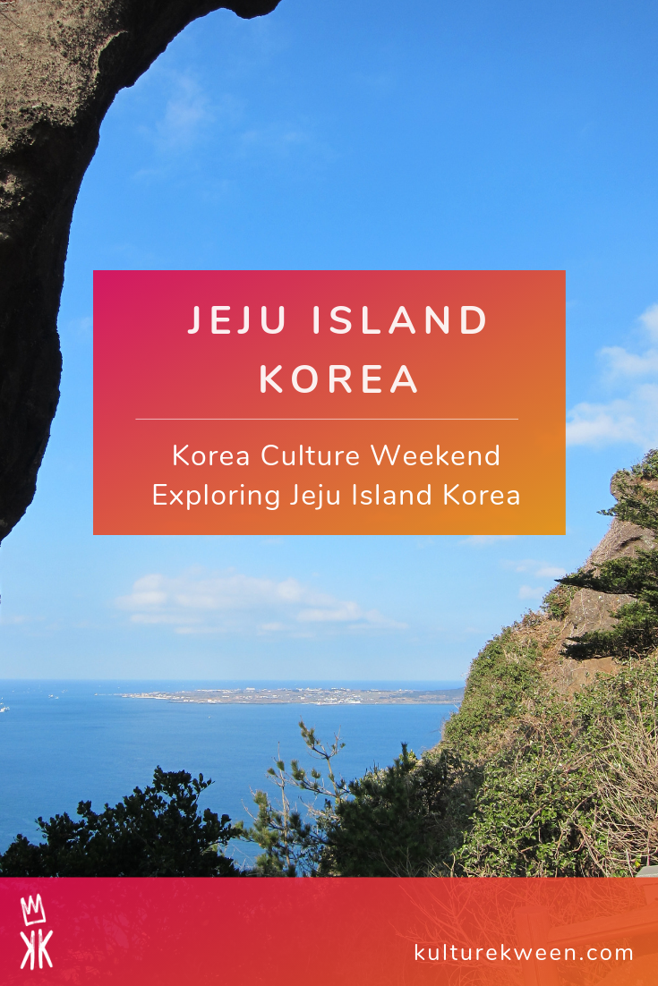 Korea Culture Weekend Exploring Jeju Island Korea Jeju Island