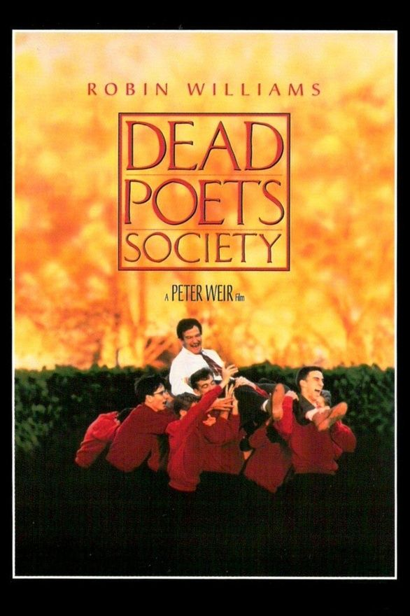 10 Movies With The Most Amazing Teachers That Will Change Your Life Movie List Now Dead Poets Society Dead Poets Movies
