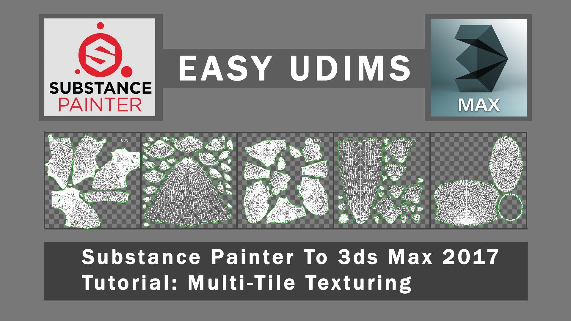 Easy UDIMs - Substance Painter & 3dsMax 2017 Multi tile