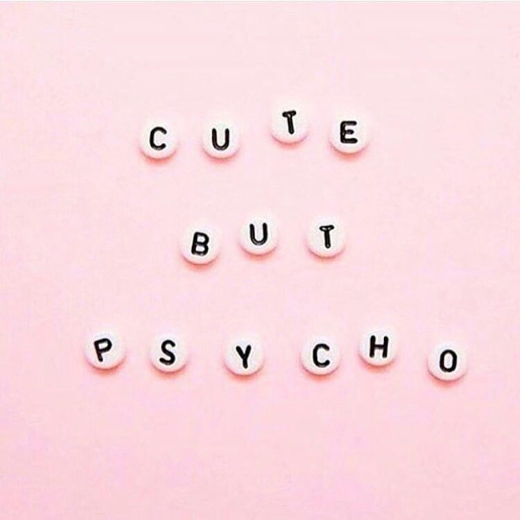 Cute But Psycho Psycho But Cute Dance Live Love Laugh
