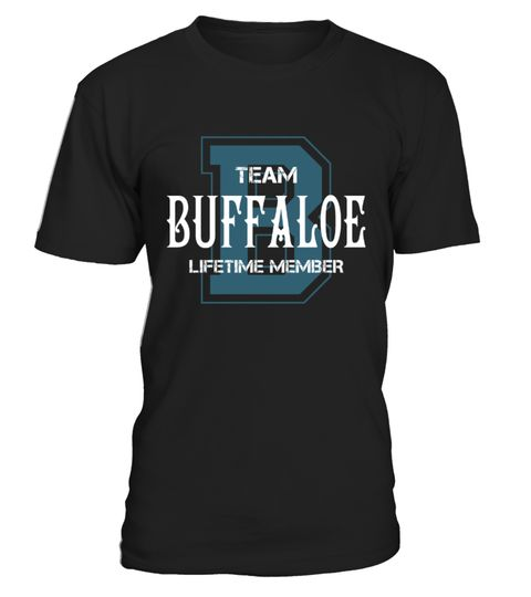 """# Team BUFFALOE - Name Shirts .    Team BUFFALOE Lifetime Member Name ShirtsSpecial Offer, not available anywhere else!Available in a variety of styles and colorsBuy yours now before it is too late! Secured payment via Visa / Mastercard / Amex / PayPal / iDeal How to place an order  Choose the model from the drop-down menu Click on """"Buy it now"""" Choose the size and the quantity Add your delivery address and bank details And that's it!"""