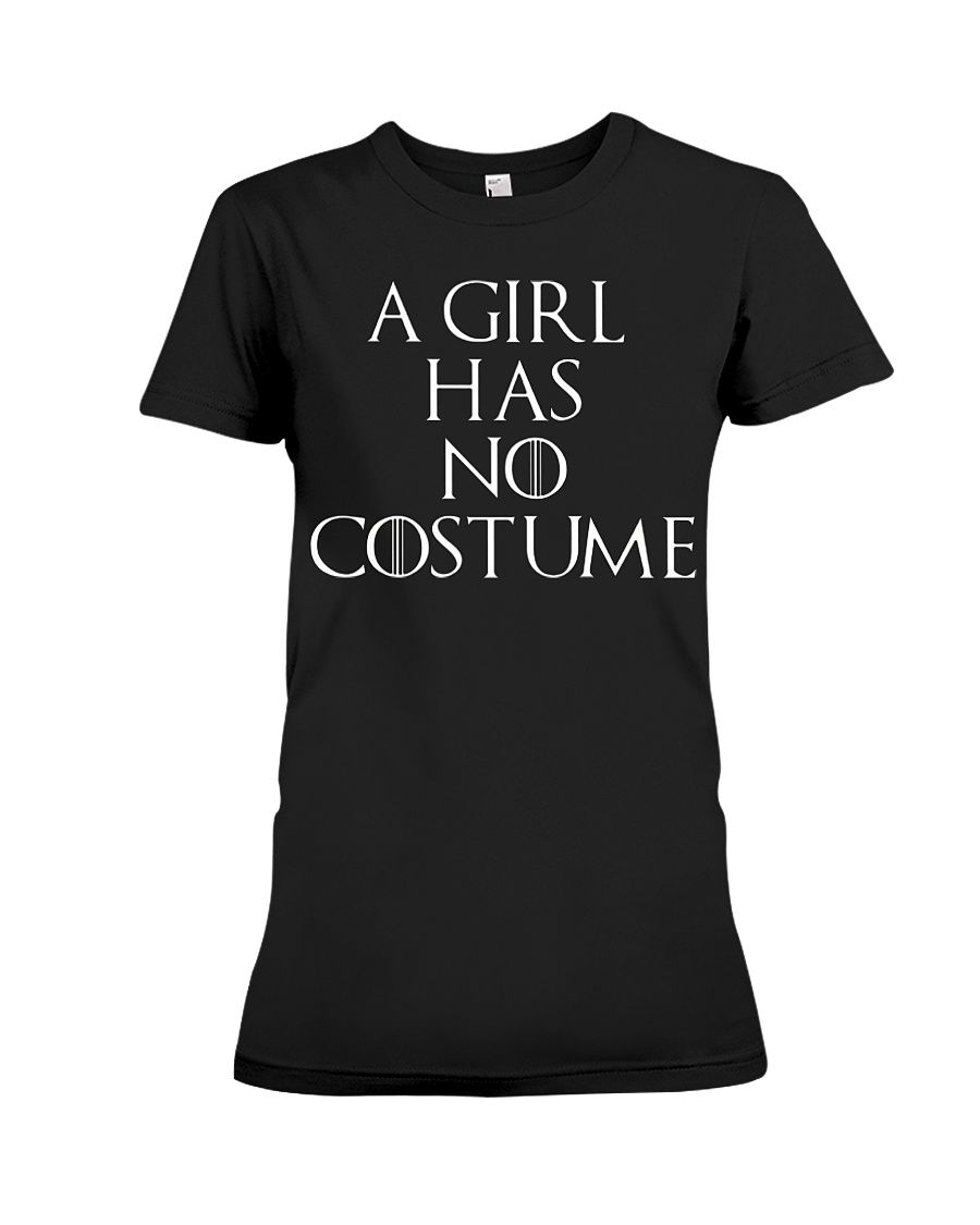 This shirt says a girl has no costume it makes a great matching