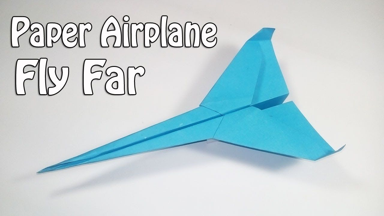 How To Make Paper Airplanes That Fly Far Easy Paper