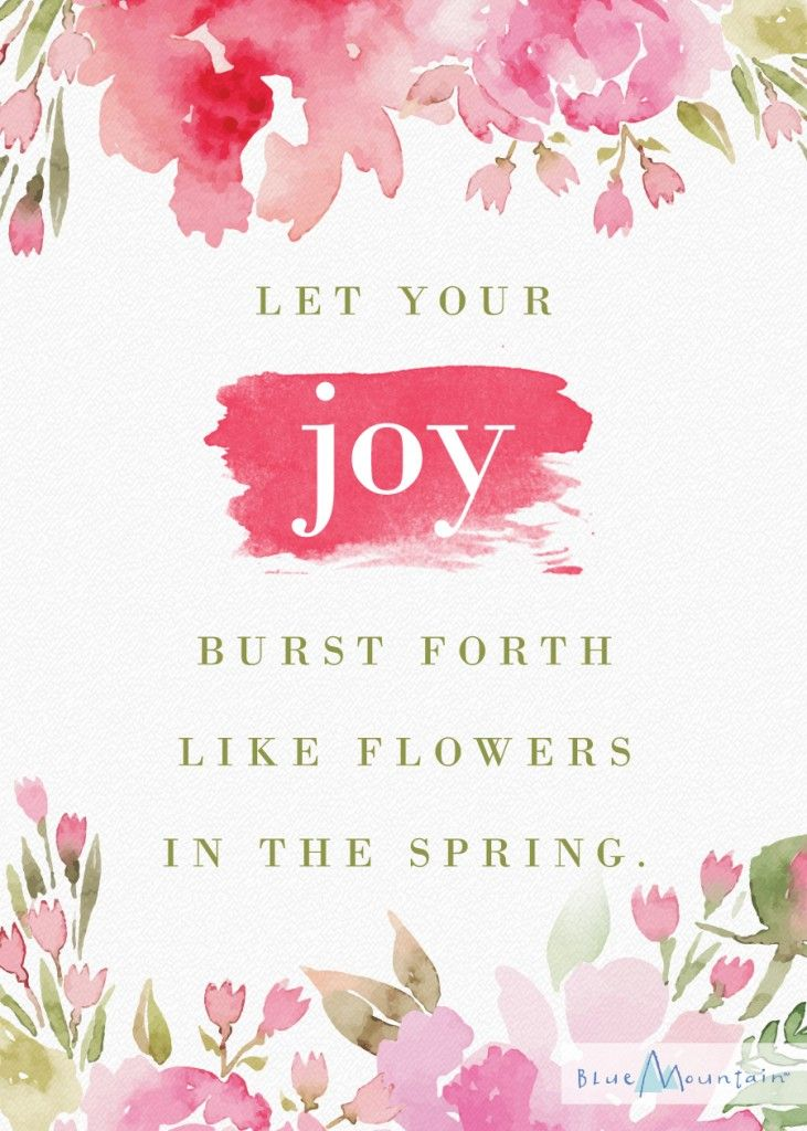 Let Your Joy Burst Forth Like Flowers In The Spring #Printable #Quote