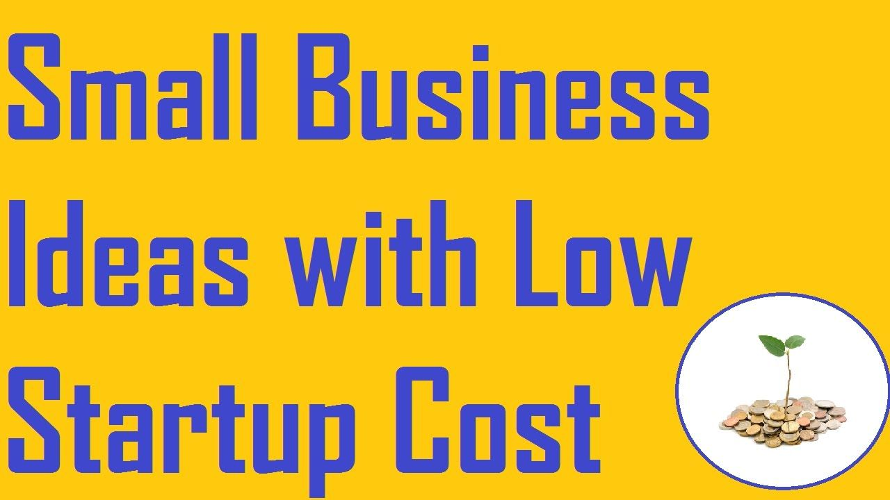 Small Business Ideas With Low Startup