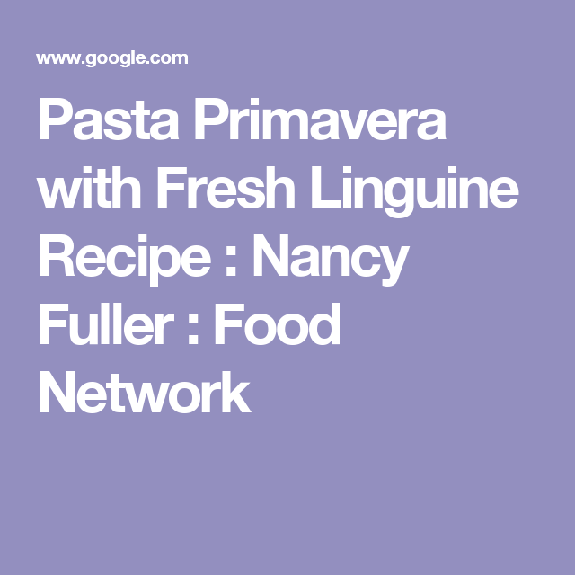 Pasta primavera with fresh linguine recipe nancy fuller food seared cod with blood orange glaze recipe anne burrell food network forumfinder Image collections