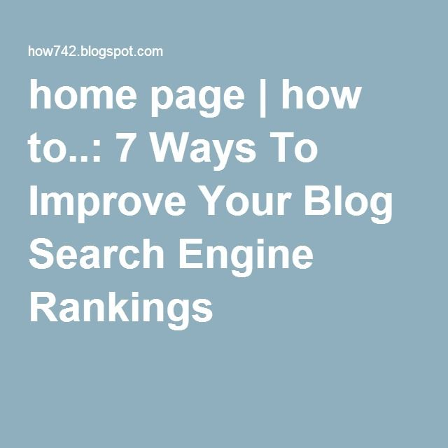 home page   how to..: 7 Ways To Improve Your Blog Search Engine Rankings