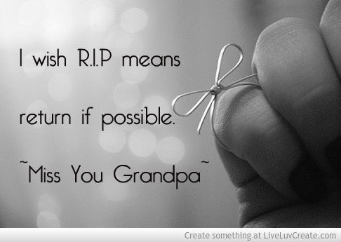 Rest In Peace Grandpa Rhule Quotes Pinterest Missing You