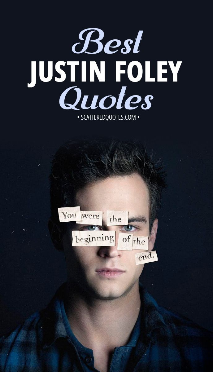 Best Justin Foley Quotes In 2019 True Justin Foley 13 Reasons