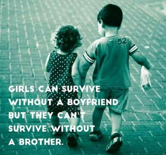 Can T Survive Without A Brother Brother Quotes Funny Brother Quotes Sister Quotes Funny