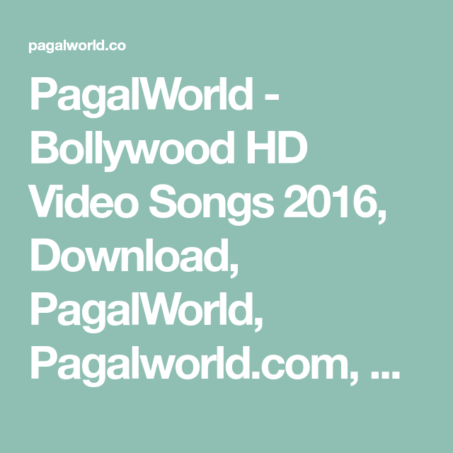 new video song 2016 download pagalworld