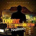 TooShort (SODMG), Lil' God (SODMG), Soulja Boy, Smut Gang, Don II -  Expensive Taste: Baller's Edition Hosted by BMP - Free Mixtape Download or Stream it #expensivetaste #expensivetaste