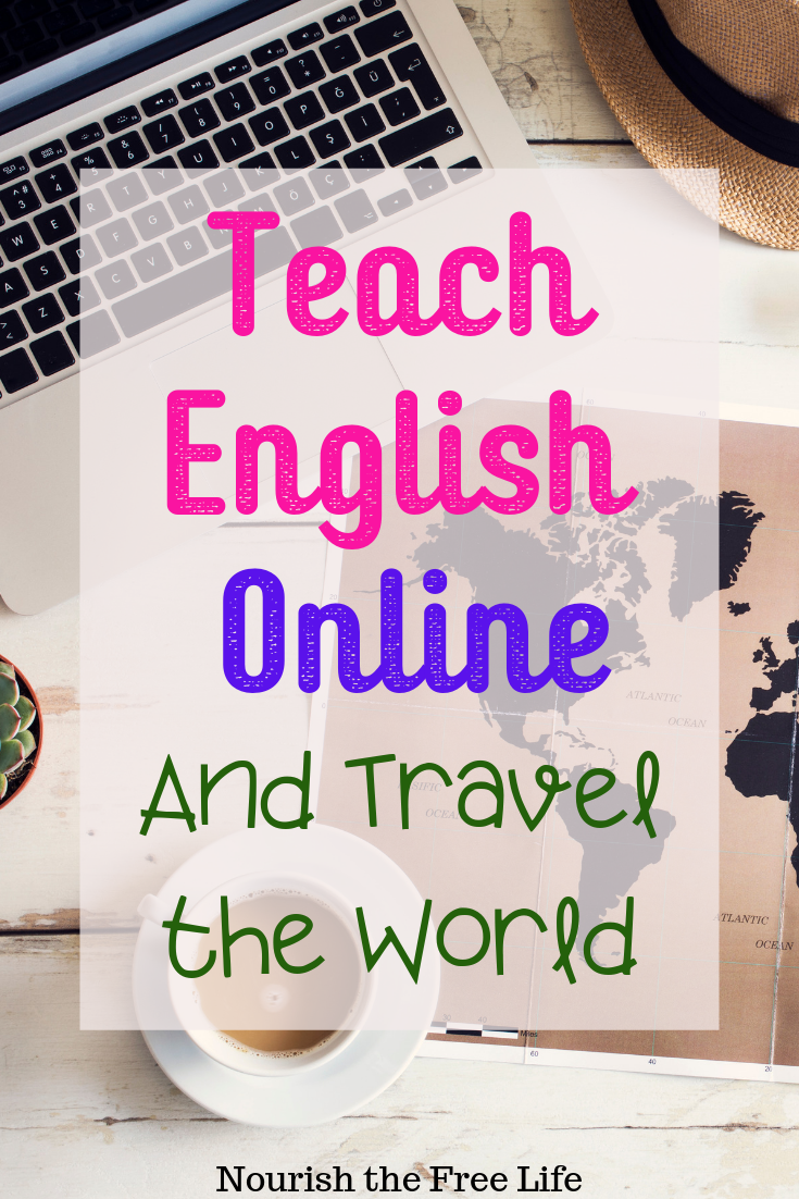 10 Reasons To Teach English Online The Best Company To Work For Nourish The Free Life Teaching English Online Teaching English English Online