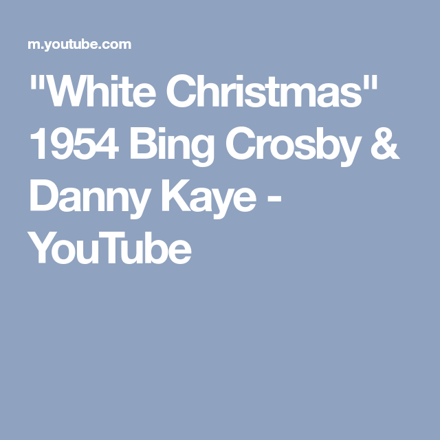 white christmas 1954 bing crosby danny kaye youtube - Youtube White Christmas