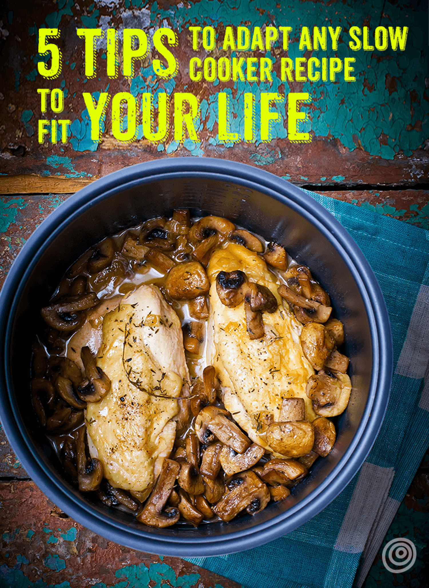 5 Tips for Adapting Slow-Cooker Recipes to Fit Your Life — Slow-Cooker Savvy from Stephanie O'Dea