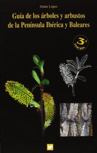 Guía de los árboles y arbustos de la Península Ibérica de Ginés López González http://www.amazon.es/dp/8484763129/ref=cm_sw_r_pi_dp_UJ4Uwb0ZWSNNP