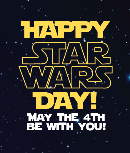 Happy Star Wars Day May The 4th Be With You Happy Star Wars Day Star Wars Movie Star Wars Day