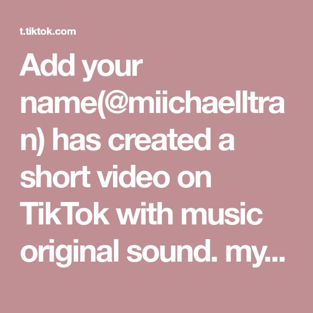 Add Your Name Miichaelltran Has Created A Short Video On Tiktok With Music Original Sound My Little Sisters Acting Lik Fotografi Urban Video Gambar Bergerak