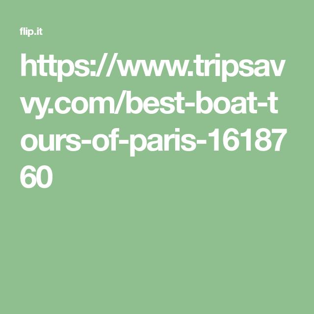 https://www.tripsavvy.com/best-boat-tours-of-paris-1618760