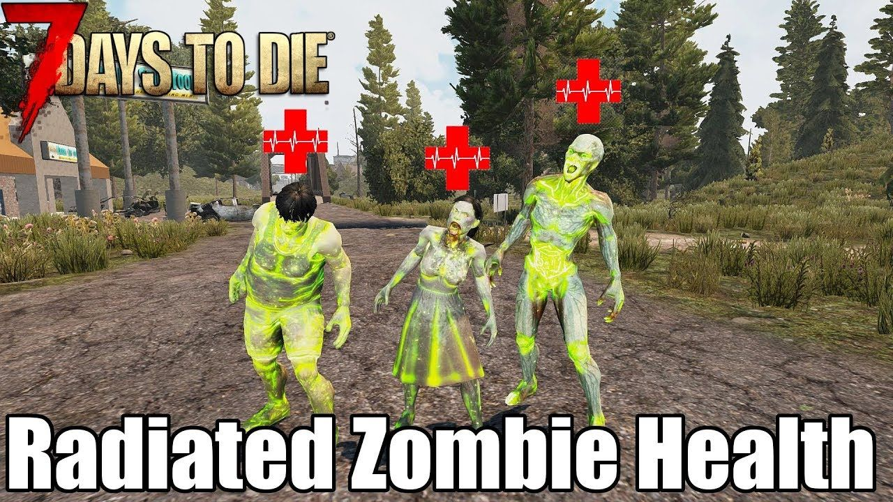 7 Days To Die Radiated Zombies How Much Health Do They