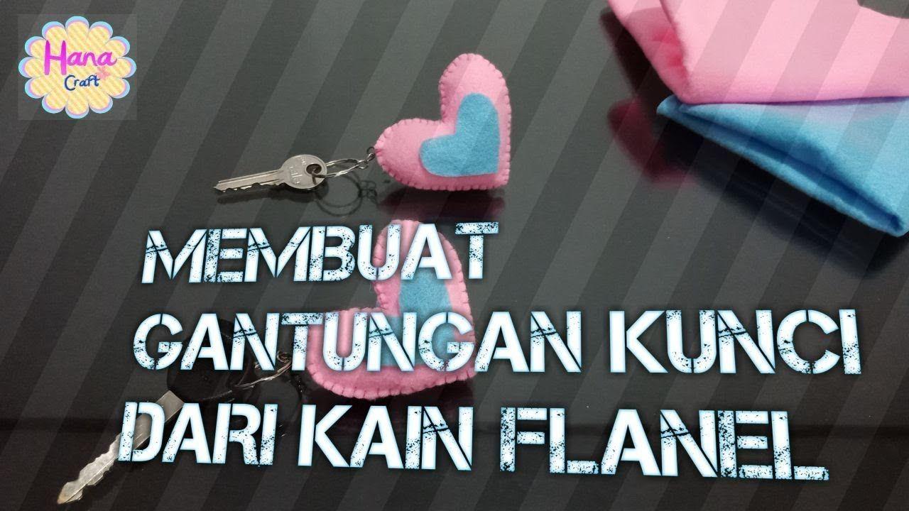 Gantungan Kunci dari Kain Flanel Gantungan, Kain flanel