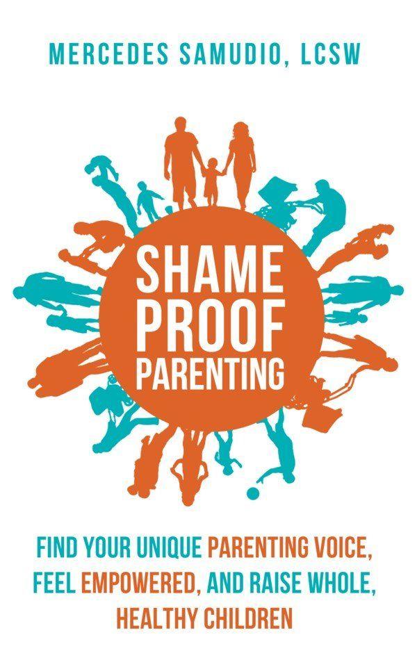 Book Review Shame Proof Parenting Find Your Unique Parenting