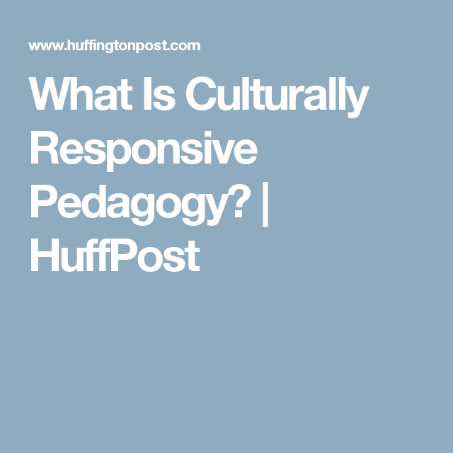 What Is Culturally Responsive Pedagogy Teaching Ideas