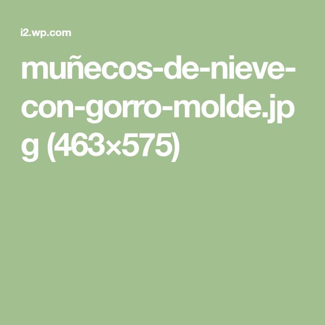 muñecos-de-nieve-con-gorro-molde.jpg (463×575)