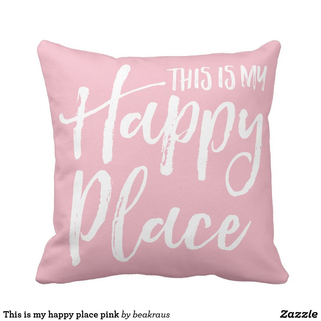 This is my happy place pink throw pillow