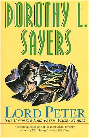Peter Wimsey Mysteries By Dorthy L Sayers Dorothy L Sayers Books Mystery Books