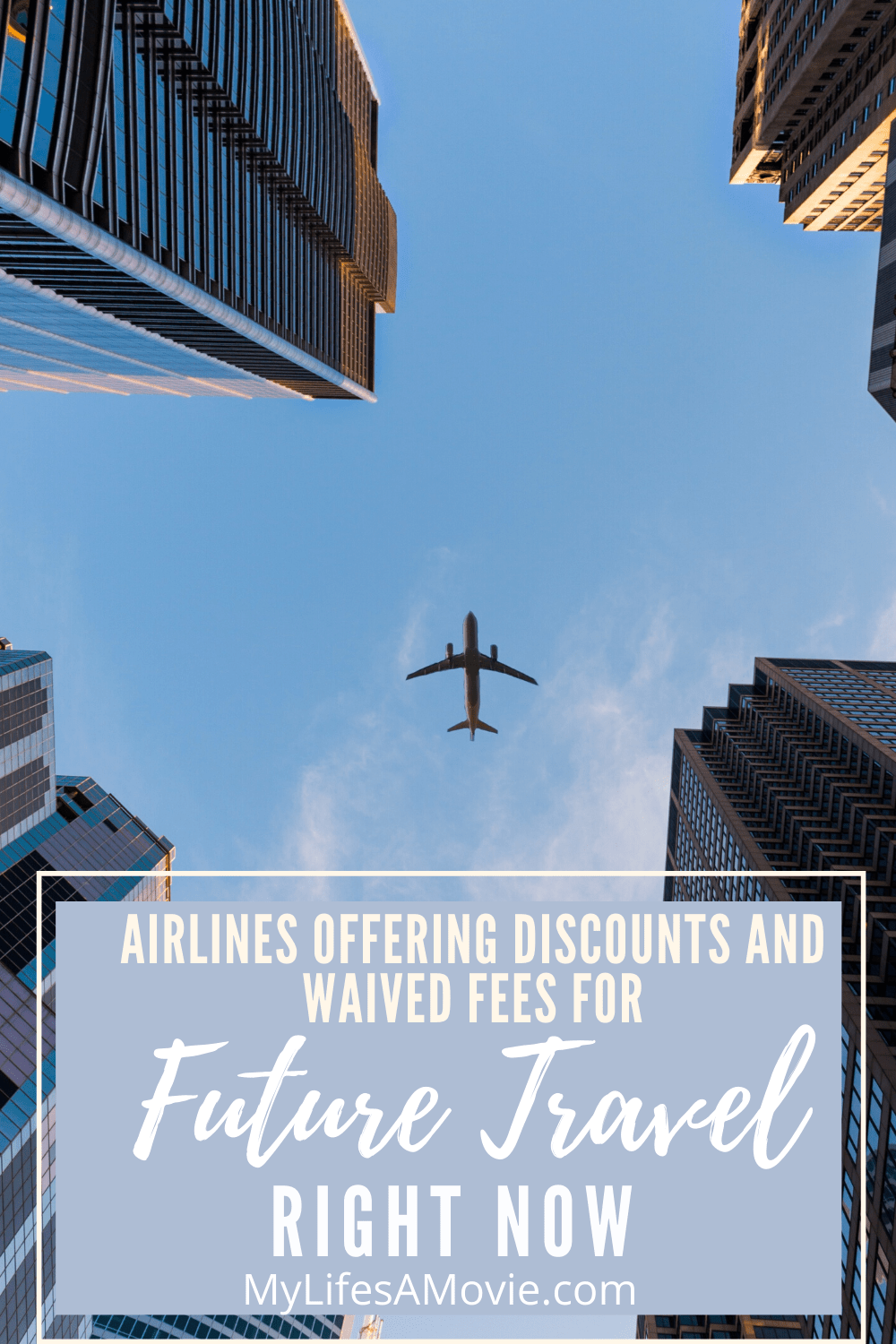 Airlines Offering Discounts And Waived Fees For Future Travel Right Now My Life S A Movie Future Travel Summer Travel International Travel Tips
